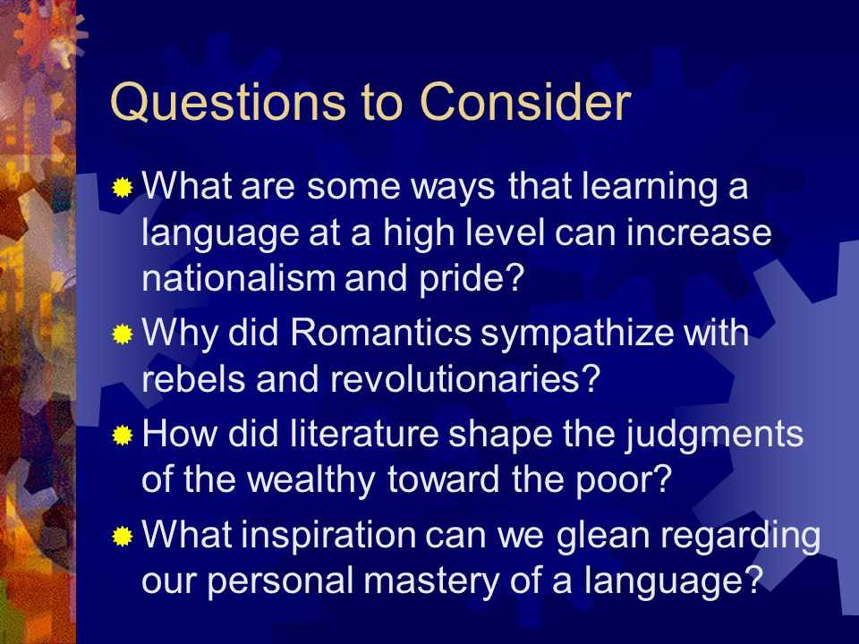 Questions to Consider What are some ways that learning a language at a high level can increase nationalism and pride