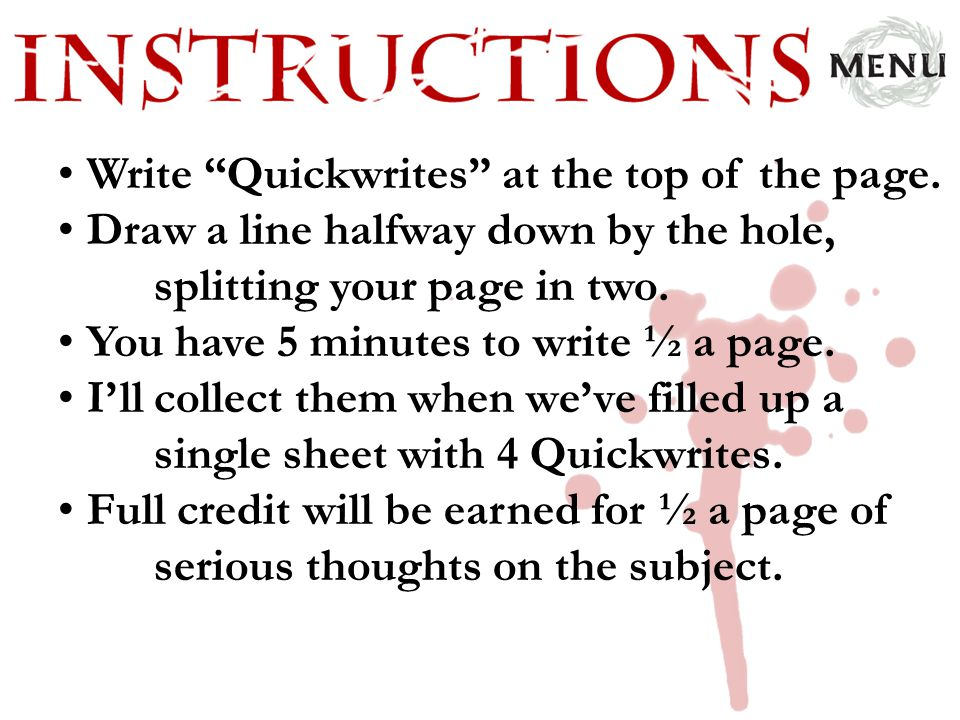 Write Quickwrites at the top of the page.