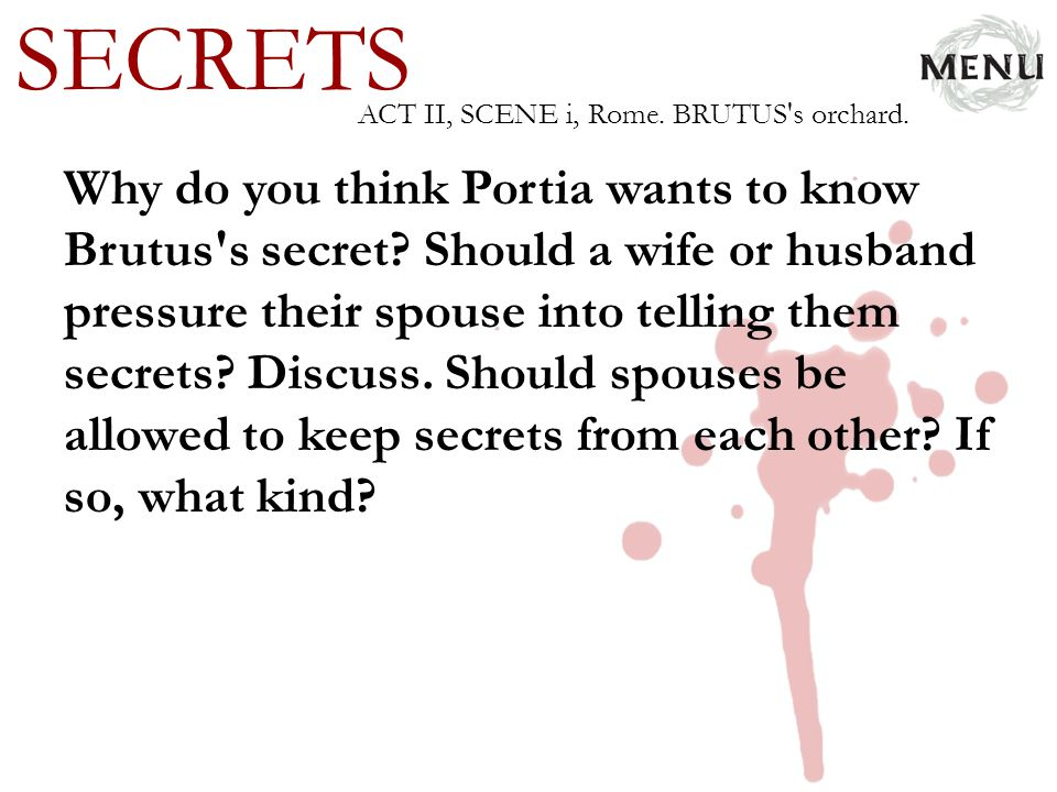 SECRETS ACT II, SCENE i, Rome. BRUTUS s orchard.