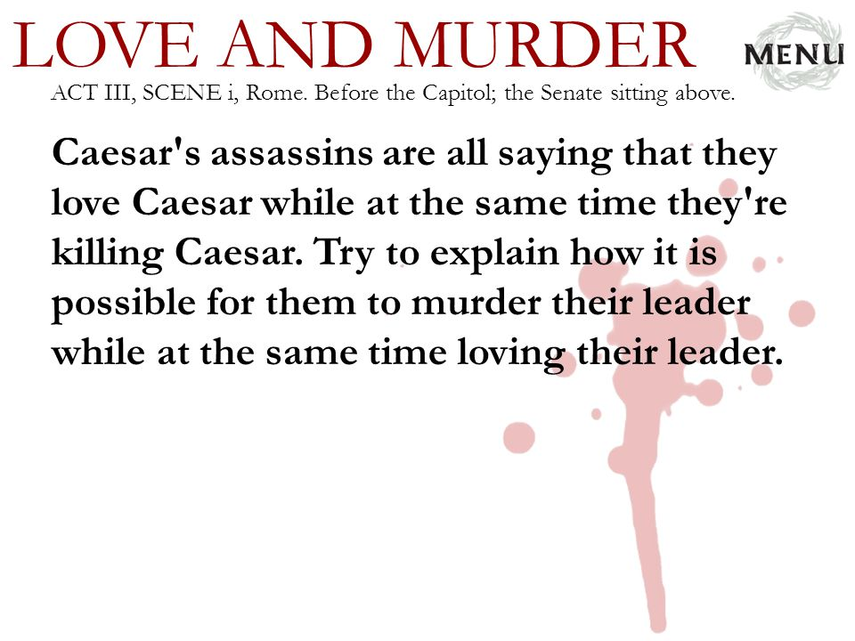 LOVE AND MURDER ACT III, SCENE i, Rome. Before the Capitol; the Senate sitting above.