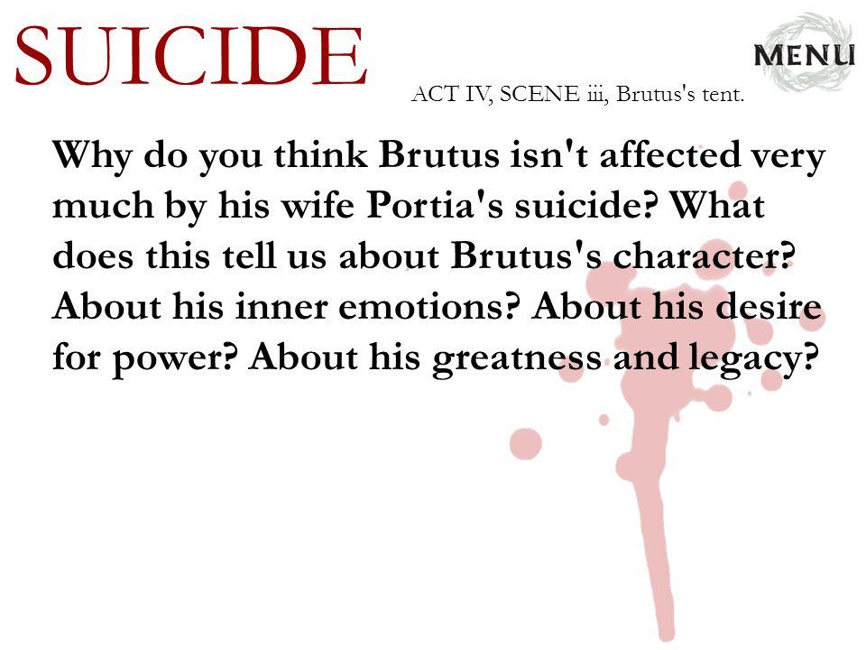 SUICIDE ACT IV, SCENE iii, Brutus s tent.