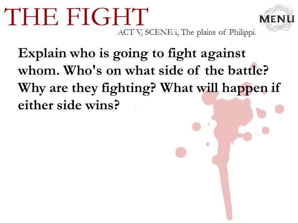 THE FIGHT ACT V, SCENE i, The plains of Philippi.