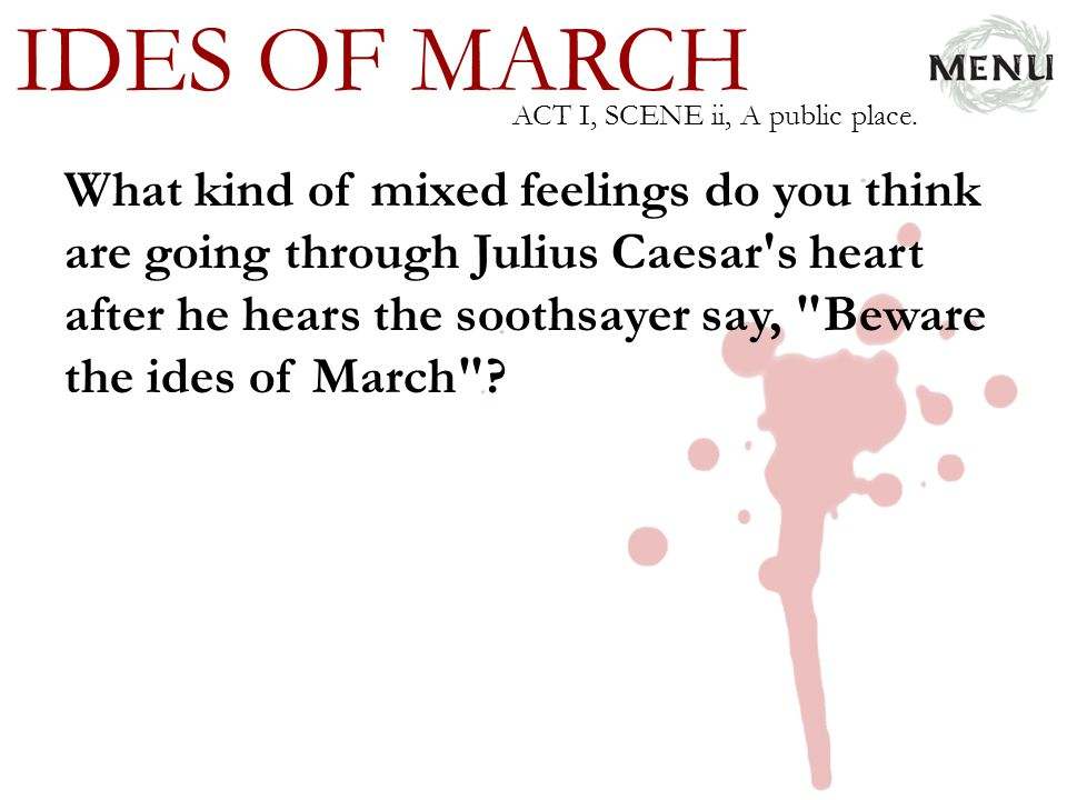 IDES OF MARCH ACT I, SCENE ii, A public place.