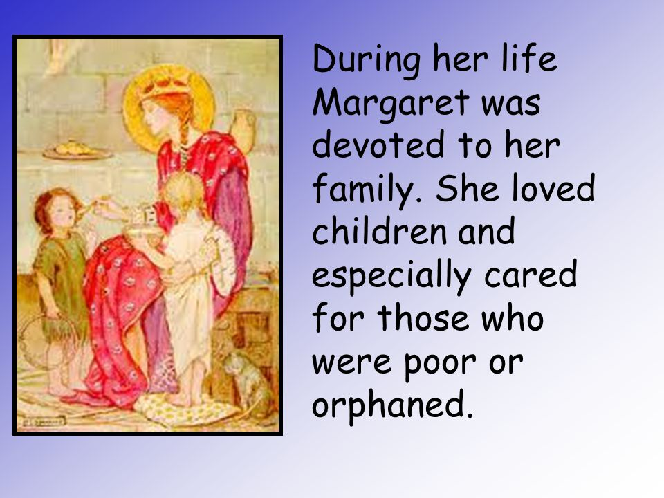 During her life Margaret was devoted to her family