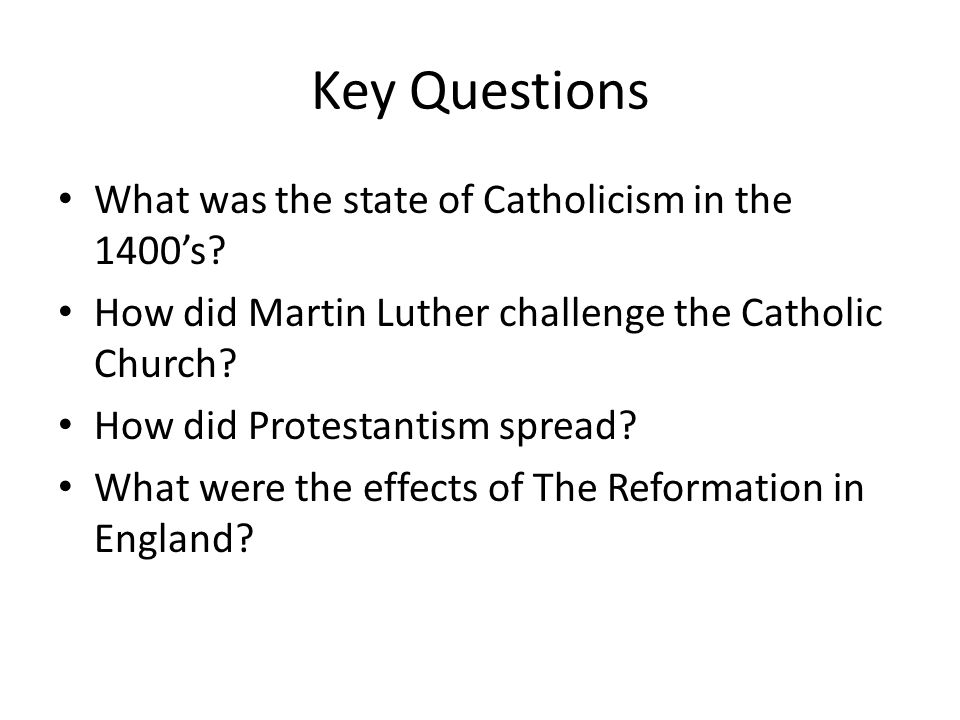Key Questions What was the state of Catholicism in the 1400's