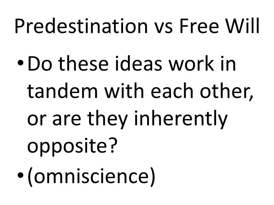 Predestination vs Free Will