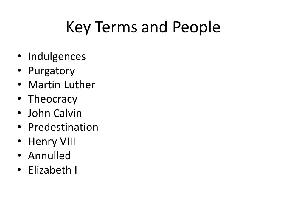 Key Terms and People Indulgences Purgatory Martin Luther Theocracy