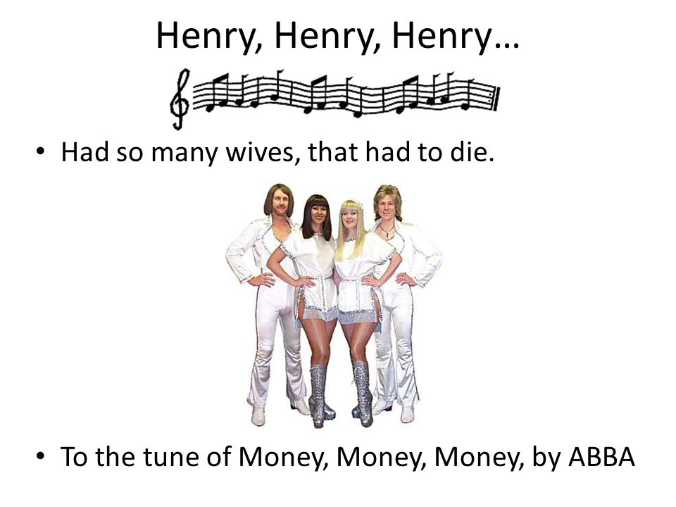 Henry, Henry, Henry… Had so many wives, that had to die.