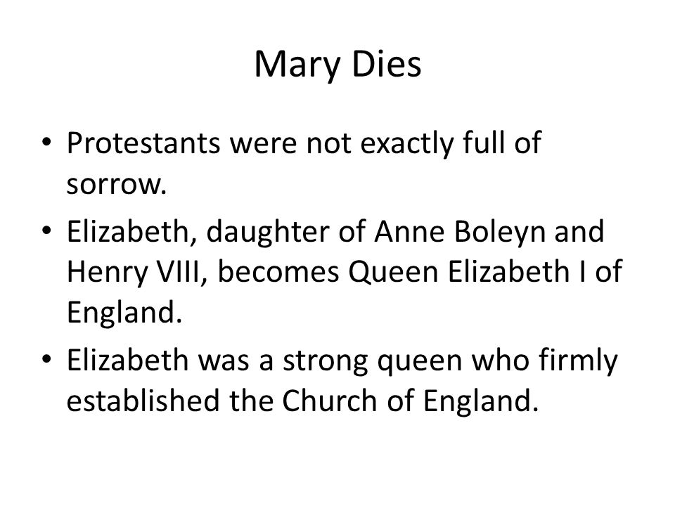 Mary Dies Protestants were not exactly full of sorrow.