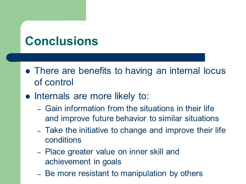 Conclusions There are benefits to having an internal locus of control