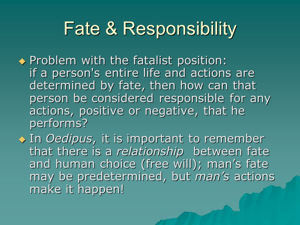 Fate & Responsibility