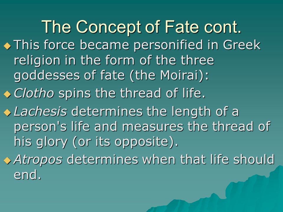 The Concept of Fate cont.