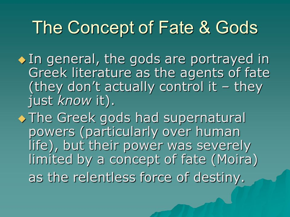 The Concept of Fate & Gods