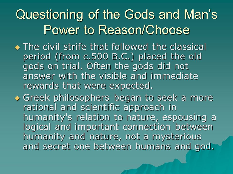 Questioning of the Gods and Man's Power to Reason/Choose