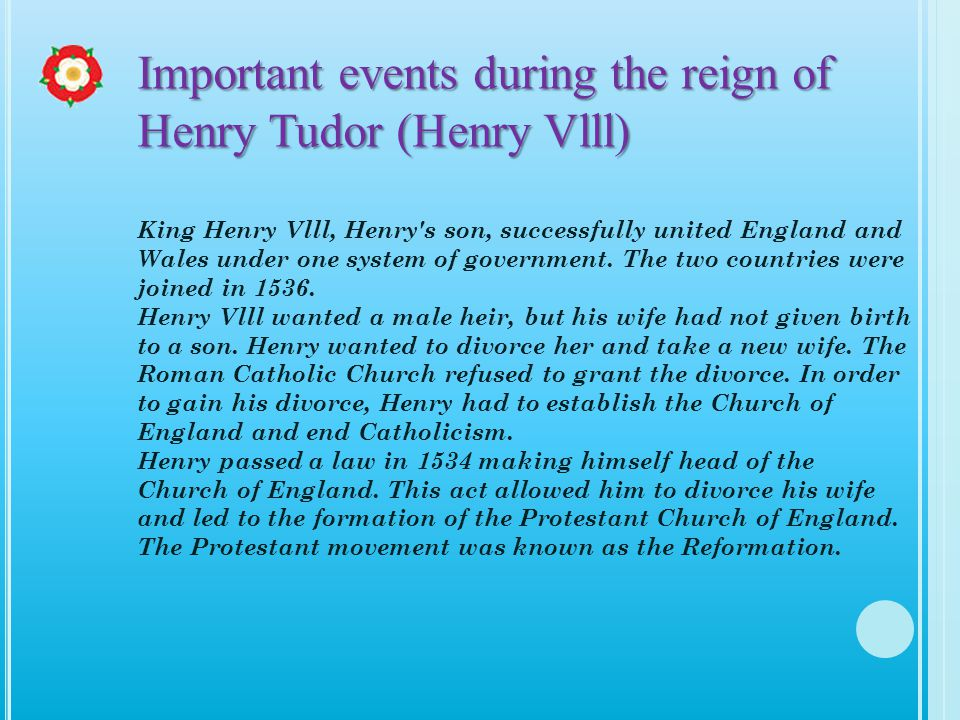 Important events during the reign of Henry Tudor (Henry Vlll)