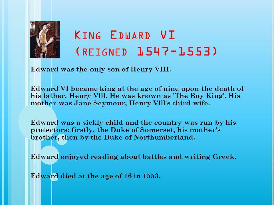 King Edward VI (reigned 1547-1553)