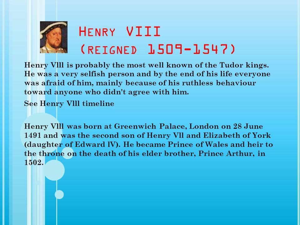Henry VIII (reigned 1509-1547)