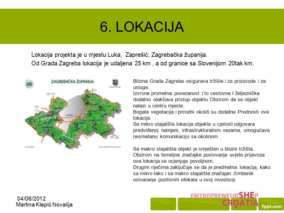 6. LOKACIJA Lokacija projekta je u mjestu Luka, Zaprešić, Zagrebačka županija.