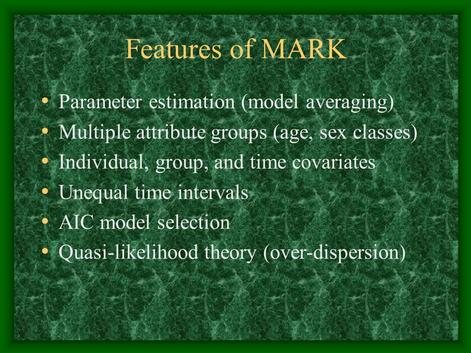 Features of MARK Parameter estimation (model averaging)