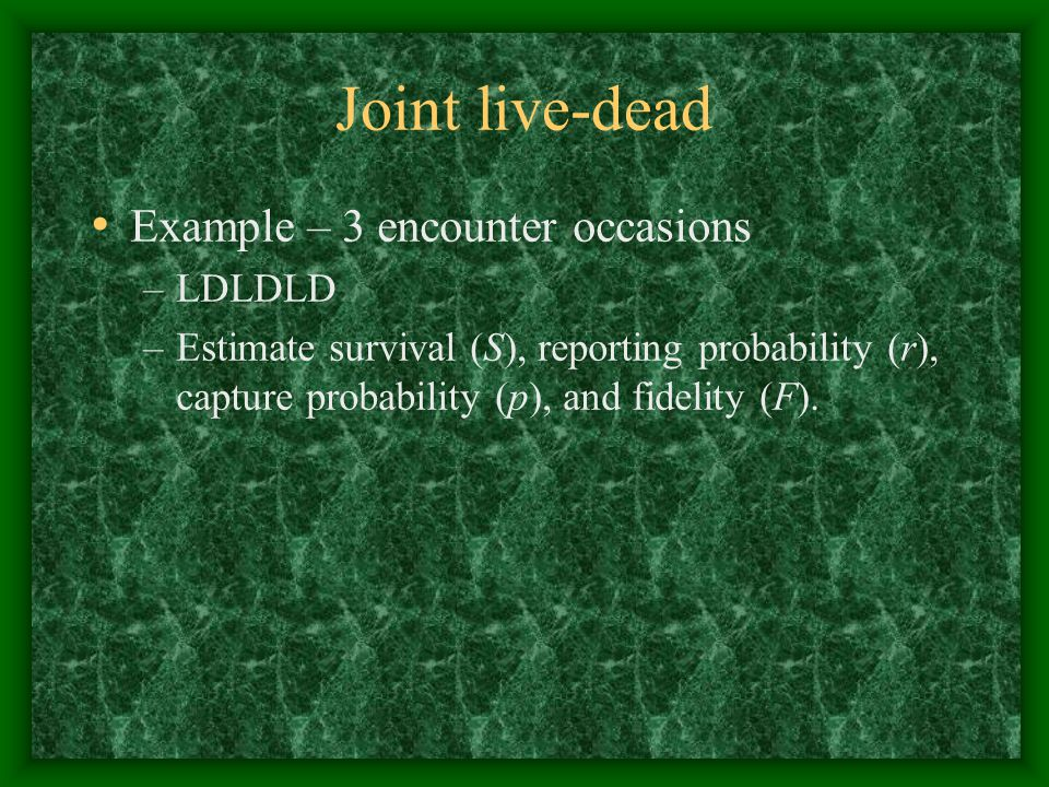 Joint live-dead Example – 3 encounter occasions LDLDLD
