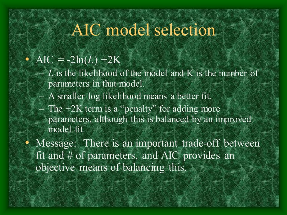 AIC model selection AIC = -2ln(L) +2K