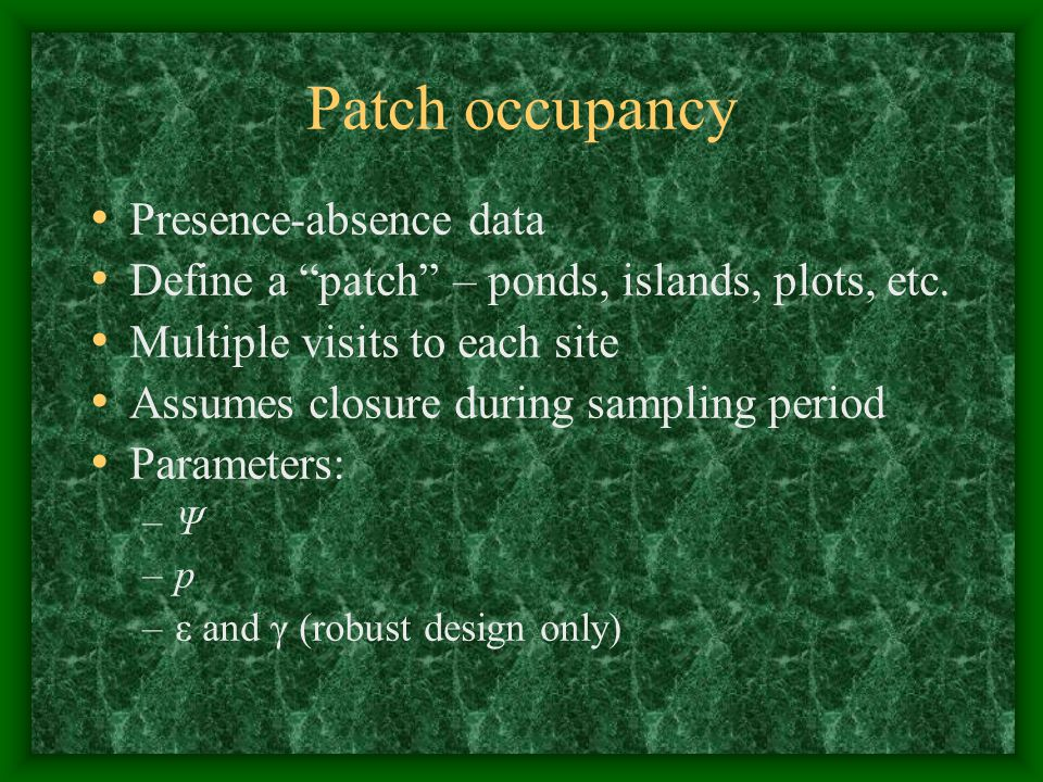 Patch occupancy Presence-absence data