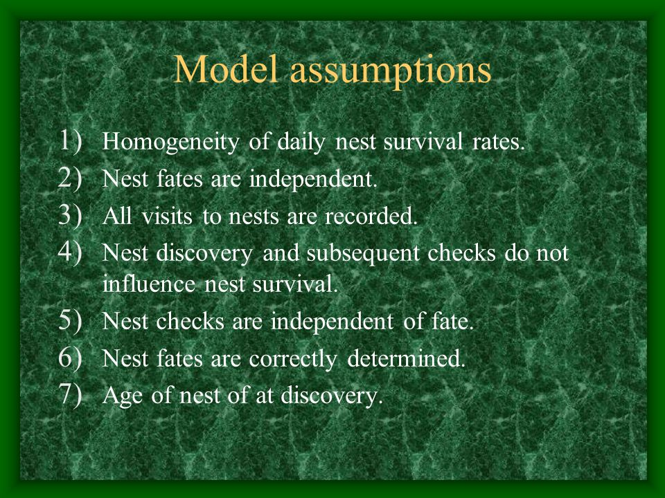 Model assumptions Homogeneity of daily nest survival rates.