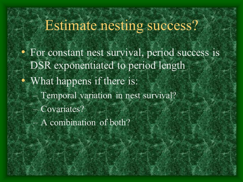 Estimate nesting success