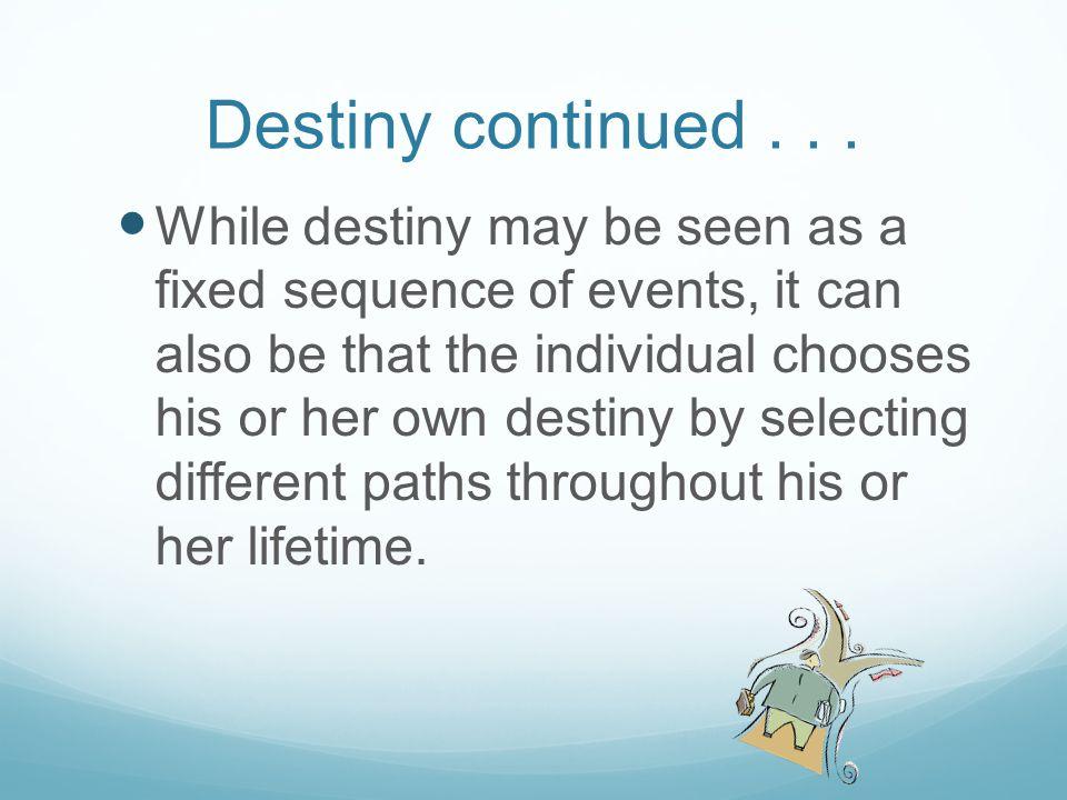 Destiny continued . . .