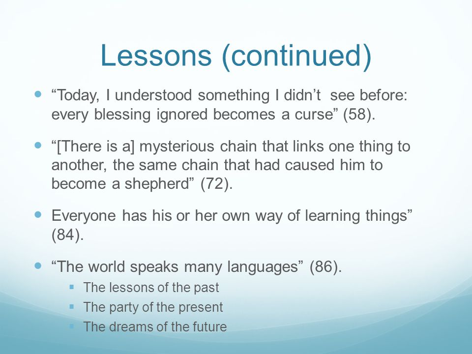 Lessons (continued) Today, I understood something I didn't see before: every blessing ignored becomes a curse (58).