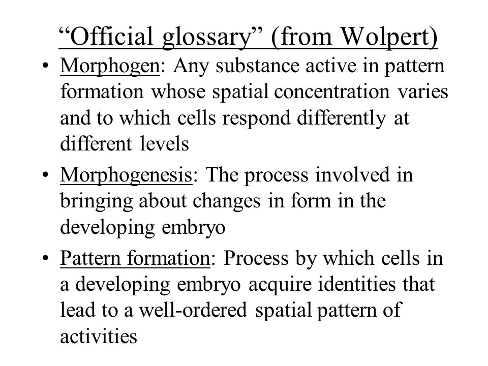 Official glossary (from Wolpert)
