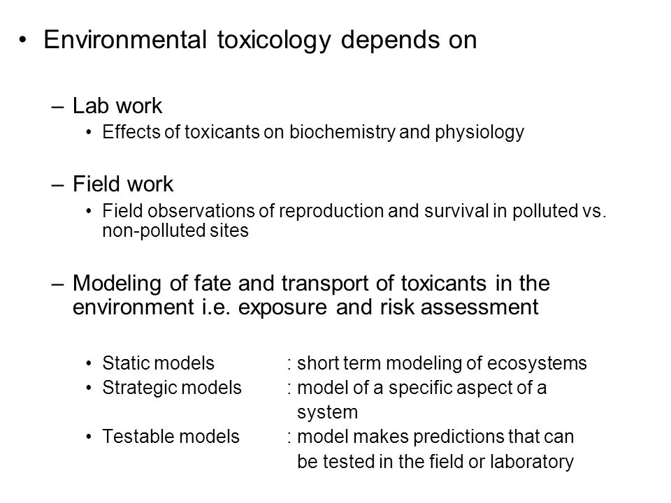 Environmental toxicology depends on
