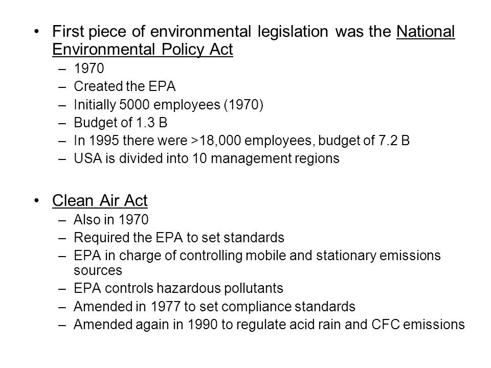 First piece of environmental legislation was the National Environmental Policy Act