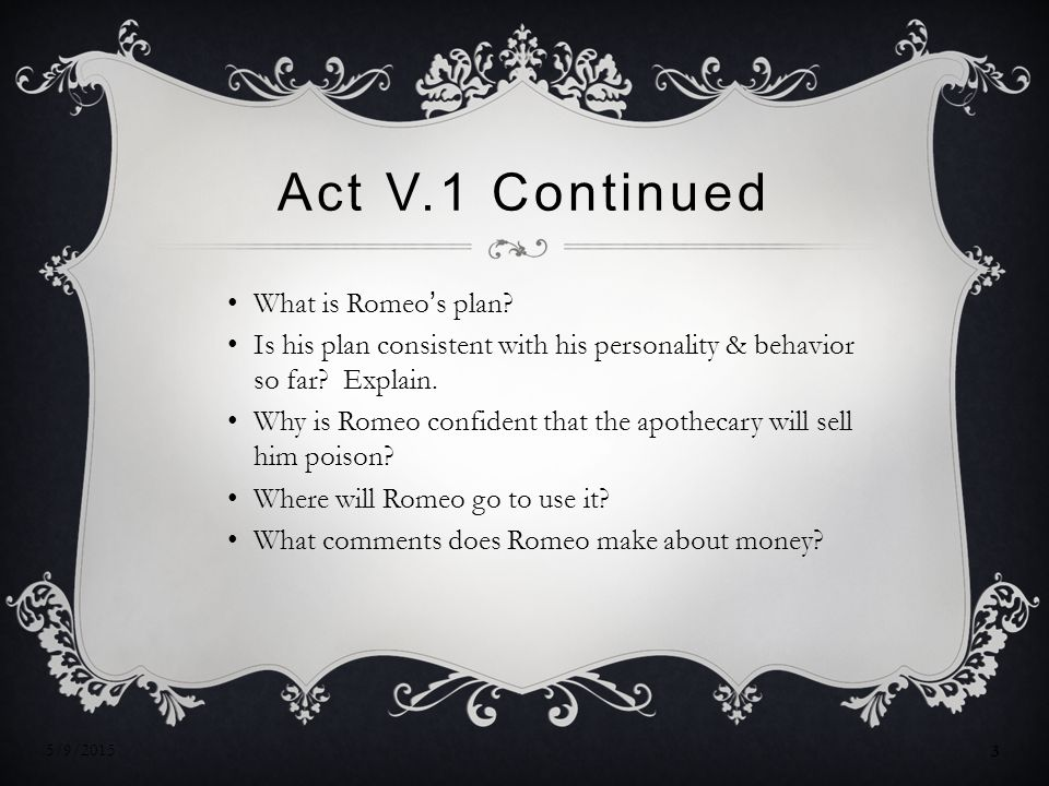 Act V.1 Continued What is Romeo's plan