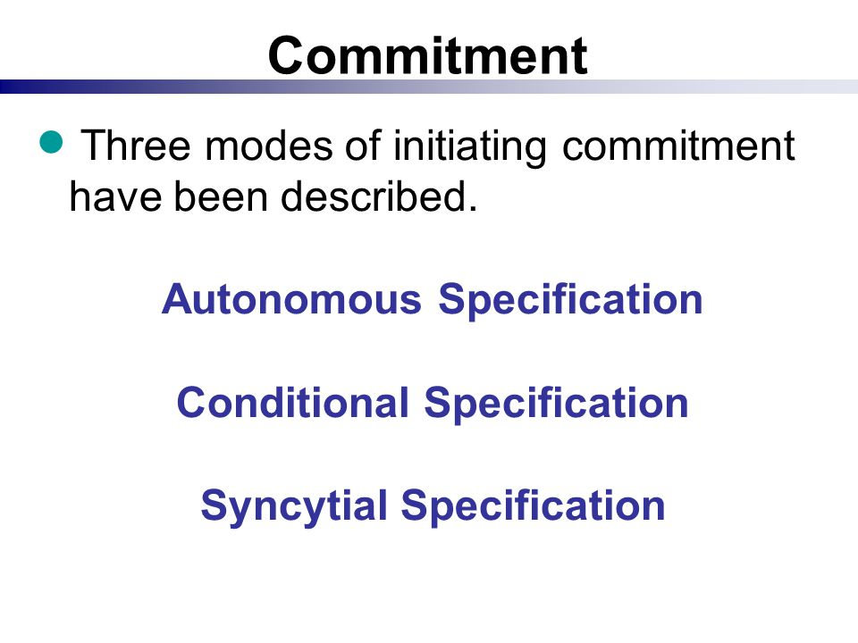 Commitment Three modes of initiating commitment have been described.