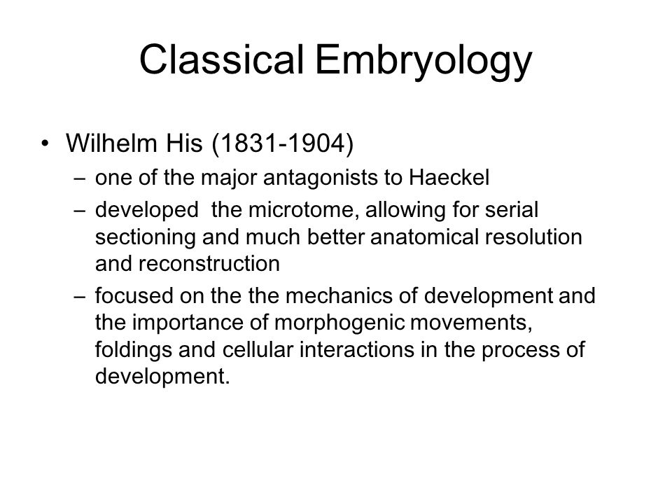 Classical Embryology Wilhelm His (1831-1904)