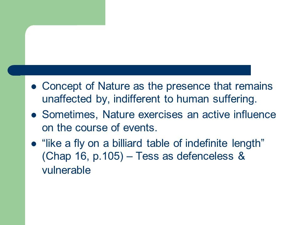 Concept of Nature as the presence that remains unaffected by, indifferent to human suffering.