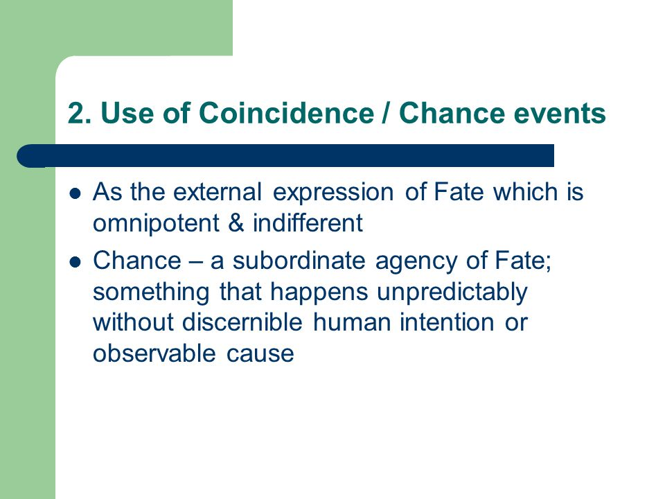2. Use of Coincidence / Chance events