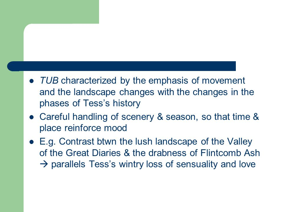 TUB characterized by the emphasis of movement and the landscape changes with the changes in the phases of Tess's history