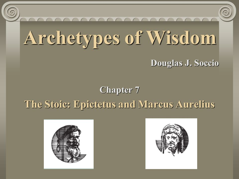 The Stoic: Epictetus and Marcus Aurelius