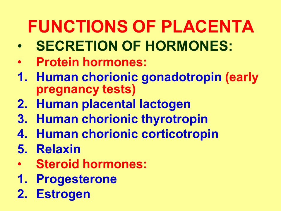FUNCTIONS OF PLACENTA SECRETION OF HORMONES: Protein hormones: