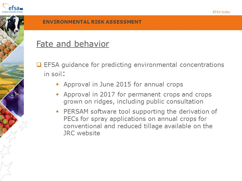 EFSA today ENVIRONMENTAL RISK ASSESSMENT. Fate and behavior. EFSA guidance for predicting environmental concentrations in soil: