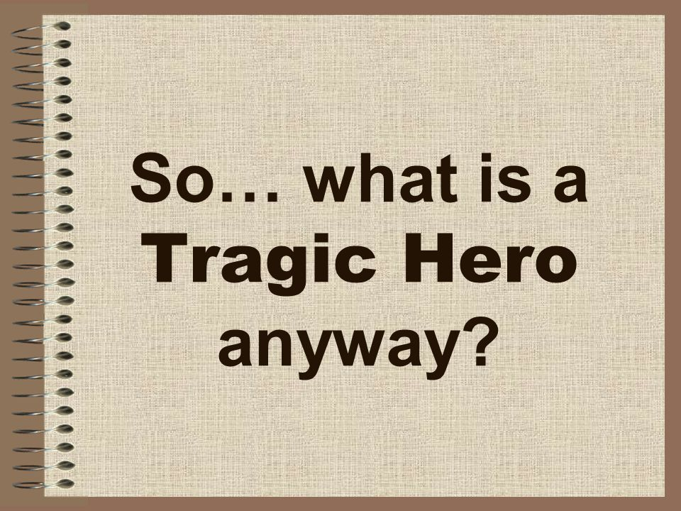 hero and noble birth Renaissance heroes are different from classical tragic heroes for several reasons first of all, classical tragic heroes operated in a completely different religious context than renaissance.