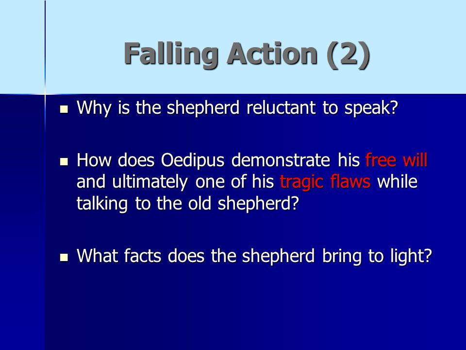 Falling Action (2) Why is the shepherd reluctant to speak