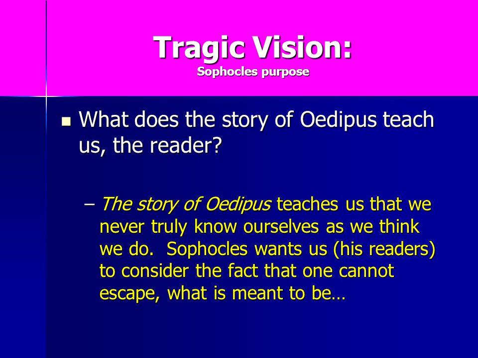 Tragic Vision: Sophocles purpose
