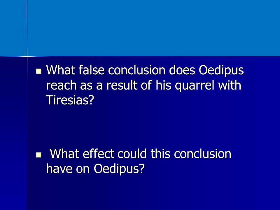 What false conclusion does Oedipus reach as a result of his quarrel with Tiresias