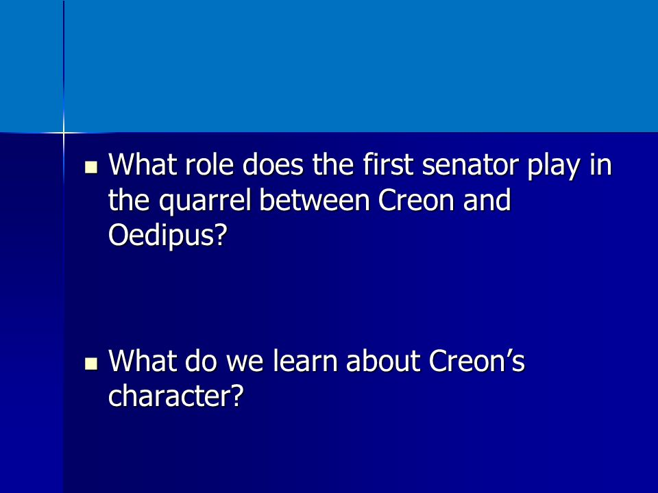 What role does the first senator play in the quarrel between Creon and Oedipus
