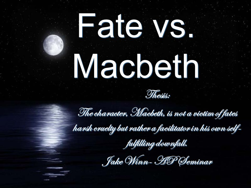 Fate vs. Macbeth Thesis: