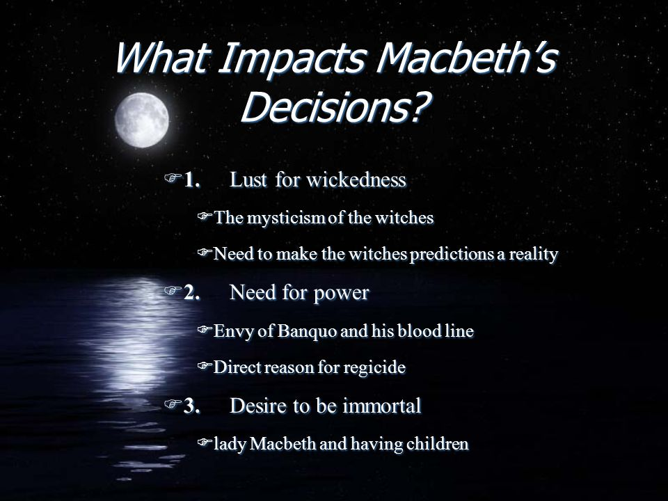 What Impacts Macbeth's Decisions
