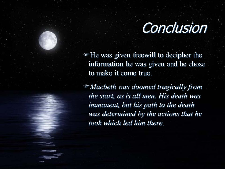 Conclusion He was given freewill to decipher the information he was given and he chose to make it come true.